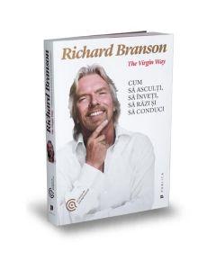 Cum sa asculti, sa inveti, sa razi si sa conduci - Richard Branson