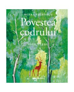 Povestea Codrului - Mihai Eminescu