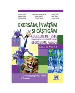Exersam, Invatam Si Castigam. Culegere De Teste Biologie Cls 5 Si 6 - George Emil Palade