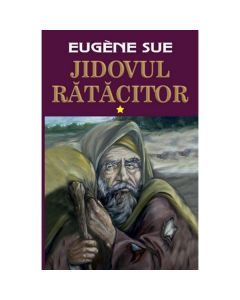 Jidovul ratacitor vol.1 - Eugene Sue