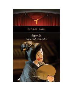 Japonia, imperiul teatrului - George Banu