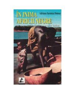 In inima Africii Negre - Adriana Sarmiza Dumay