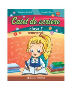 Caiet De Scriere Cls 1 Semestrul 1 - Daniela Dulica, Camelia Sima