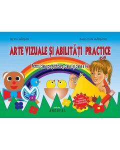 Arte vizuale si abilitati practice - Cls pregatitoare, I si a II-a - Silvia Mirsan, Paul-Dan Marsanu