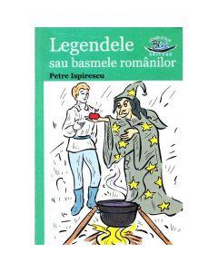 Legende sau basmele romanilor - Petre Ispirescu