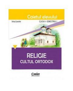 Religie clasa 1 sem 1, caiet - Cultul ortodox - Irina Leonte
