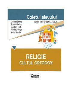 Religie clasa a 3-a sem 1, caiet - Cultul ortodox - Cristina Benga, Aurora Ciachir