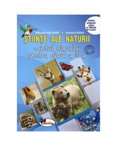 Stiinte ale naturii. Caietul elevului pentru clasa a III-a - Mihaela-Ada Radu, Dumitra Radu