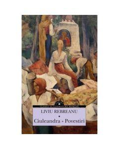Ciuleandra. Povestiri - Liviu Rebreanu