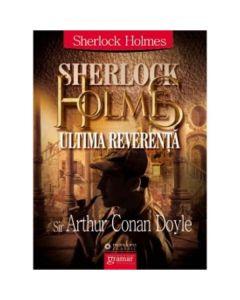 Sherlock Holmes: ultima reverenta - Arthur Conan Doyle
