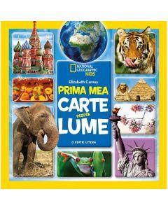 Prima mea carte despre lume - Elizabeth Carney - National Geographic Kids