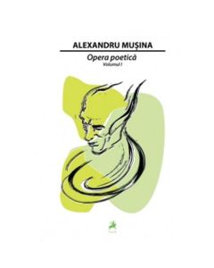 Opera poetica Vol.1 - Alexandru Musina