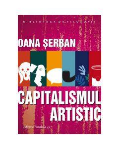 Capitalismul artistic - Oana Serban
