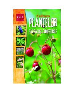 Cultura plantelor salbatice comestibile