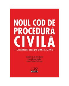 Noul Cod de procedura civila - Editie 2016