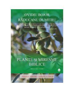 Plante si miresme biblice - Ovidiu Bojor, Raducanu Dumitru