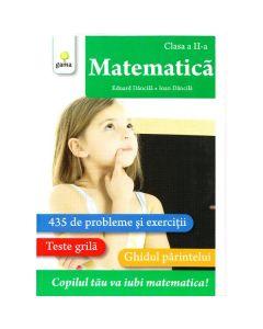 Matematica - clasa a 2-a - Matematica - Eduard Dancila, Ioan Dancila