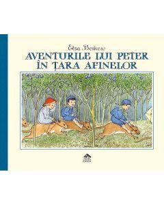 Aventurile lui Peter in Tara Afinelor - Elsa Beskow