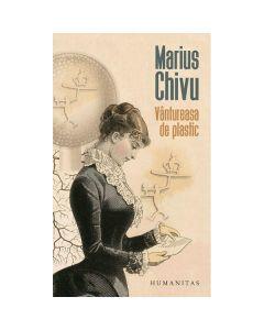Vantureasa de plastic - Marius Chivu