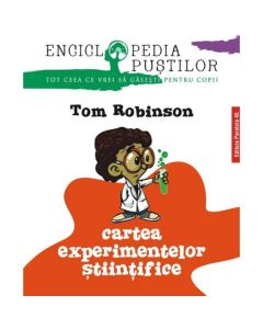 Cartea experimentelor stiintifice ed.2 - Tom Robinson